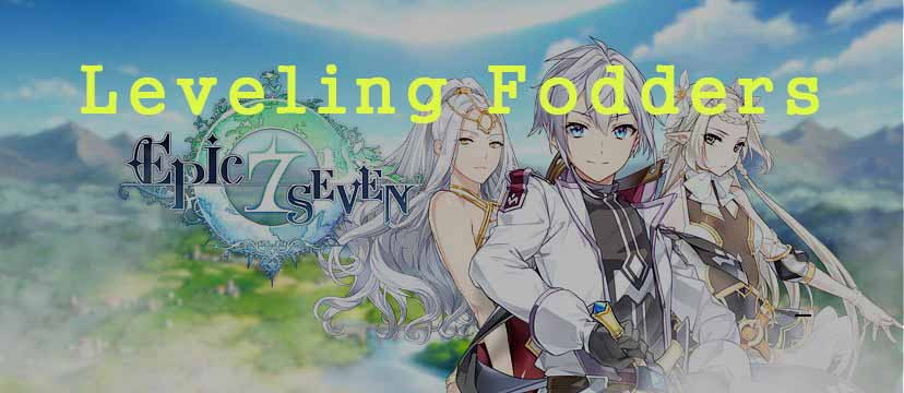 Epic Seven Guide – Leveling Fodders – Kongbakpao